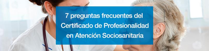 7 preguntas frecuentes sobre el Certificado de Profesionalidad en Atención Sociosanitaria