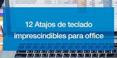 12 Atajos de teclado imprescindibles para office