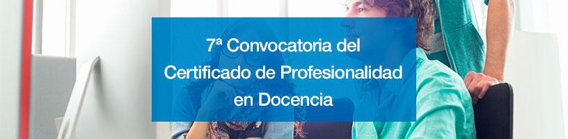 7ª Convocatoria del Certificado de Profesionalidad en Docencia de la formación profesional para el empleo