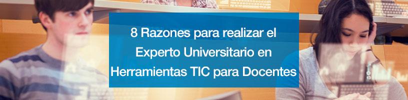 8 Razones para realizar el Experto Universitario en Herramientas TIC para Docentes