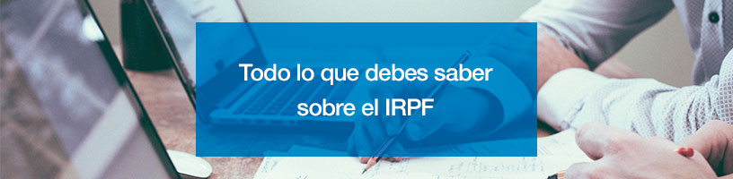 Todo lo que debes saber sobre el IRPF