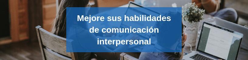 Mejore sus habilidades de comunicación interpersonal