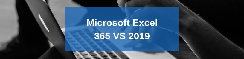 Microsoft Excel 365 VS 2019