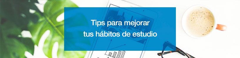 Tips para mejorar tus hábitos de estudio