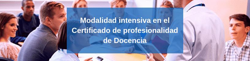 Modalidad Intensiva en el Certificado de Profesionalidad de Docencia