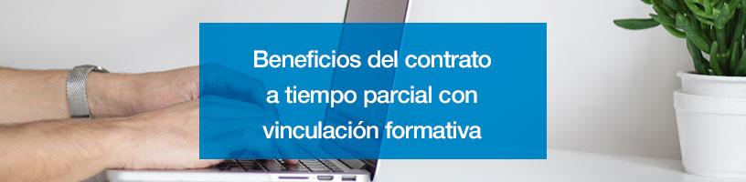 Beneficios del contrato a tiempo parcial con vinculación formativa