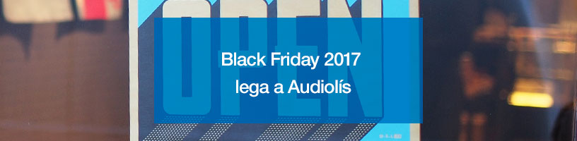 Black Friday 2017 llega a Audiolís