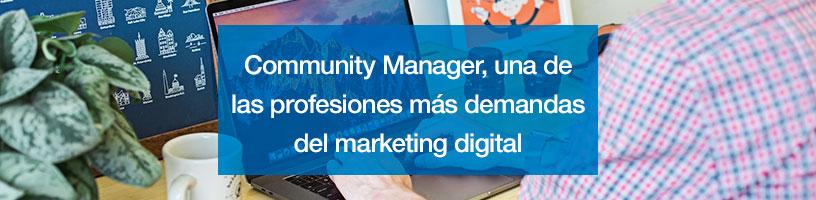 Community Manager, una de las profesiones más demandas del marketing digital