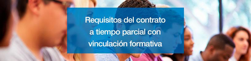 Requisitos del contrato a tiempo parcial con vinculación formativa
