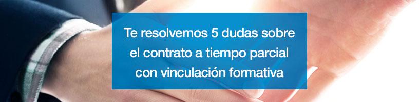 Te resolvemos 5 dudas sobre el contrato a tiempo parcial con vinculación formativa