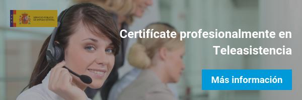 ¡Certifícate profesionalmente en Teleasistencia!