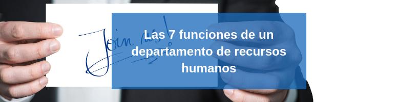 Las 7 funciones de un departamento de Recursos Humanos