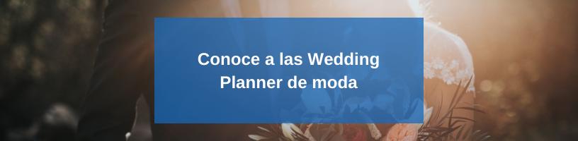 Conoce a los Wedding Planner de moda