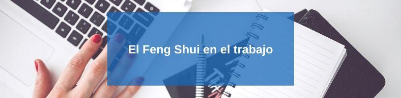 El Feng Shui en el trabajo