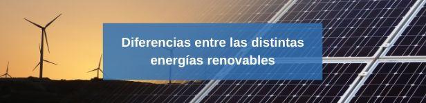 Diferencias entre las distintas energías renovables