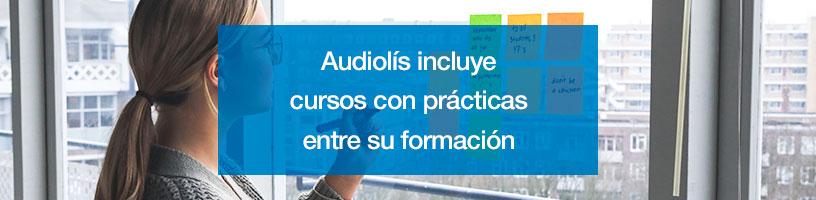 Audiolís incluye cursos con prácticas entre su formación