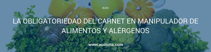 la obligatoriedad del carnet en manipulador de alimentos y alérgenos