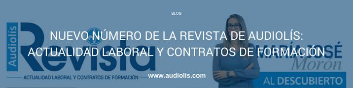 Nuevo número de la revista de Audiolís: actualidad laboral y contratos de formación