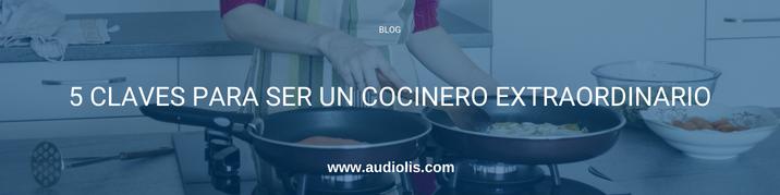 5 claves para ser un cocinero extraordinario