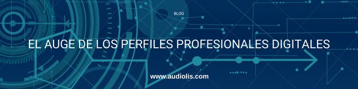 El auge de los perfiles profesionales digitales