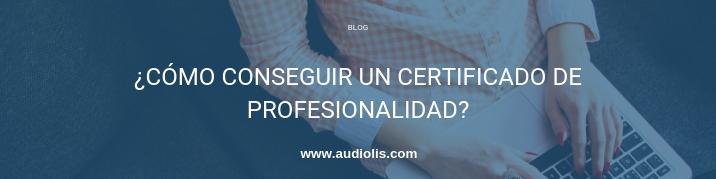 cómo conseguir un certificado de profesionalidad