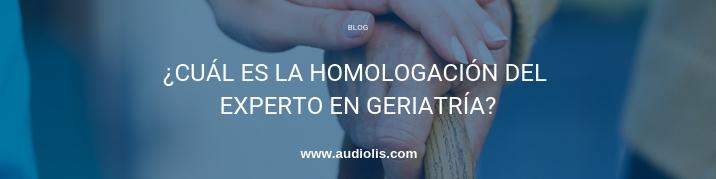 cuál es la homologación del experto en geriatría