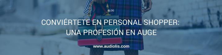 Conviértete en Personal Shopper: una profesión en auge