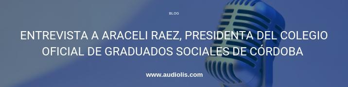 Entrevista a Aracelo Raez, presidenta del colegio oficial de graduados sociales de Córdoba