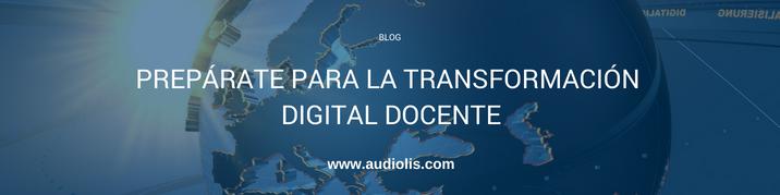 Prepárate para la transformación digital docente