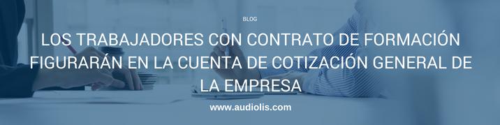 Los trabajadores con contrato de formación figurarán en la cuenta de cotización general de la empresa