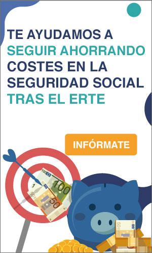 Te ayudamos a seguir ahorrando costes en la Seguridad Social tras el ERTE