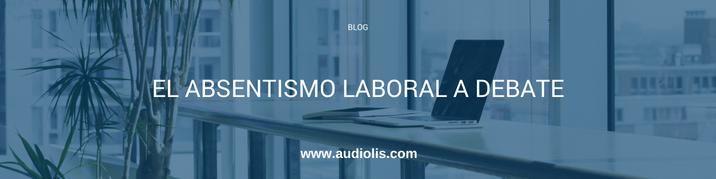 El absentismo laboral a debate